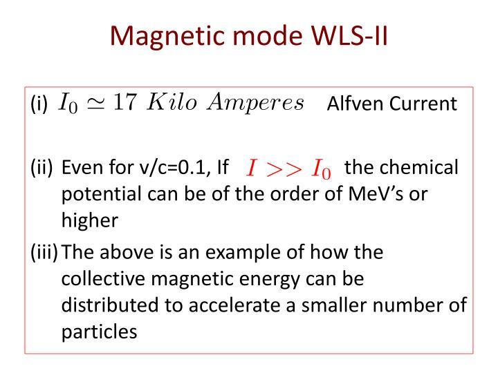Magnetic mode WLS-II