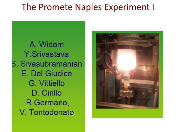 The Promete Naples Experiment I