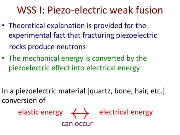 WSS I: Piezo-electric weak fusion