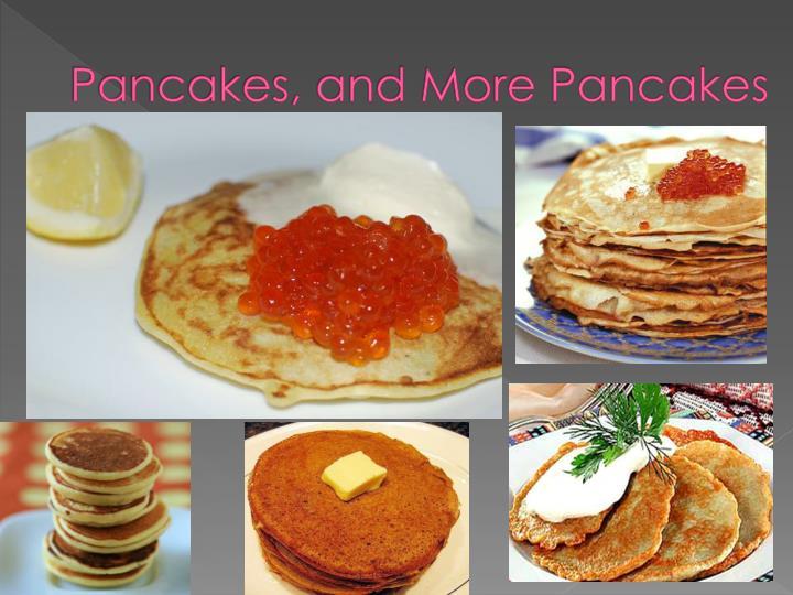 Pancakes, and More Pancakes