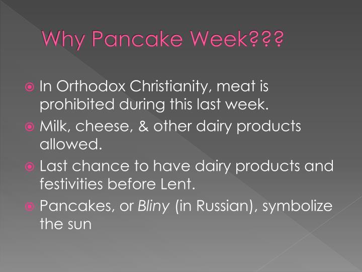 Why Pancake Week???