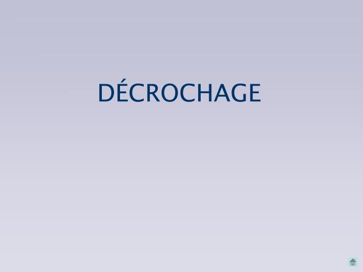 DÉCROCHAGE