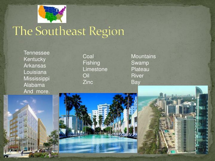 The Southeast Region