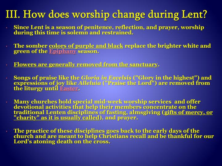 III. How does worship change during Lent?