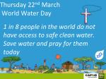 thursday 22 nd march world water day