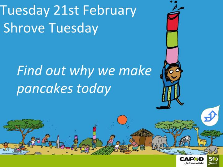 Tuesday 21st february shrove tuesday