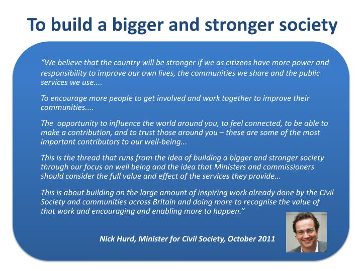 To build a bigger and stronger society