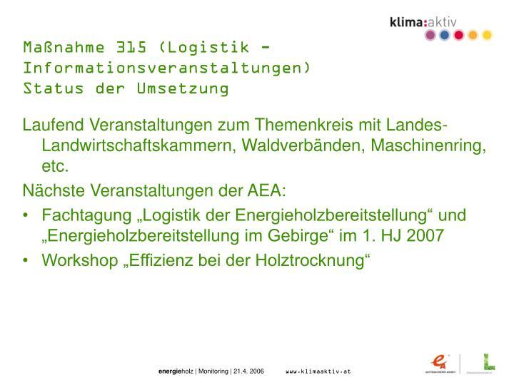 Maßnahme 315 (Logistik - Informationsveranstaltungen)