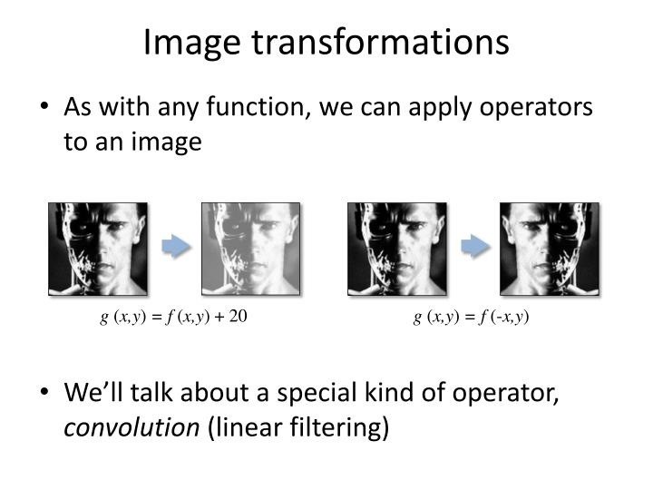 Image transformations