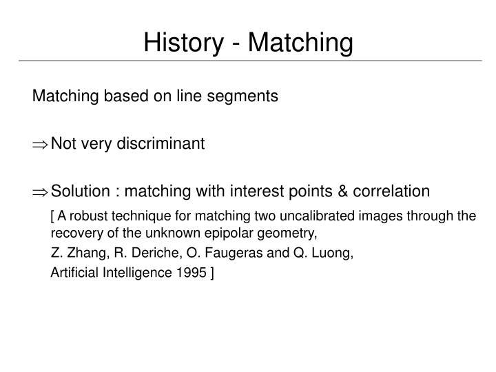 History - Matching