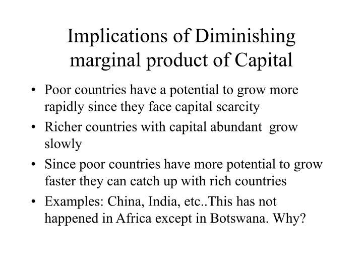 Implications of Diminishing marginal product of Capital