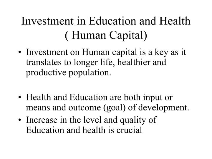 Investment in Education and Health ( Human Capital)