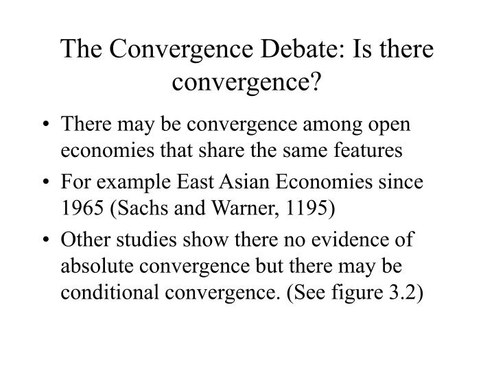 The Convergence Debate: Is there convergence?