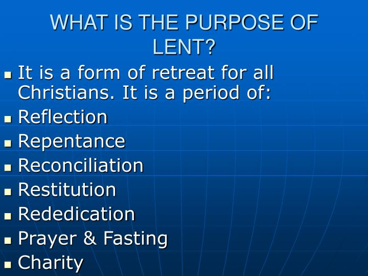 WHAT IS THE PURPOSE OF LENT?