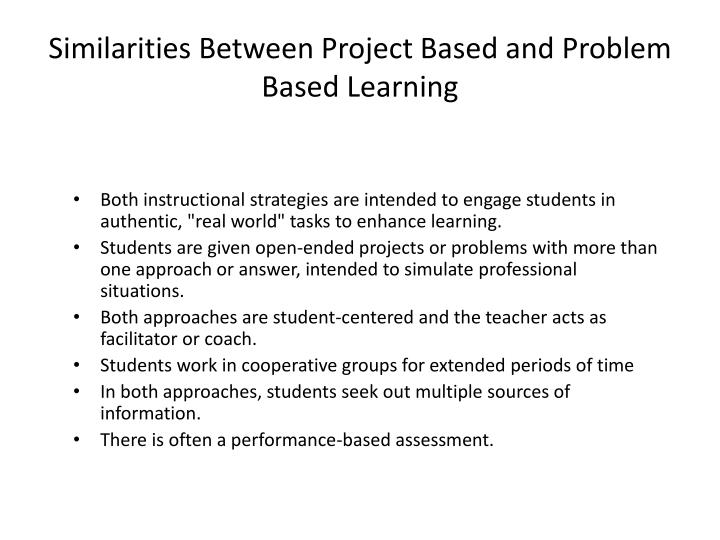 Similarities Between Project Based and Problem Based Learning