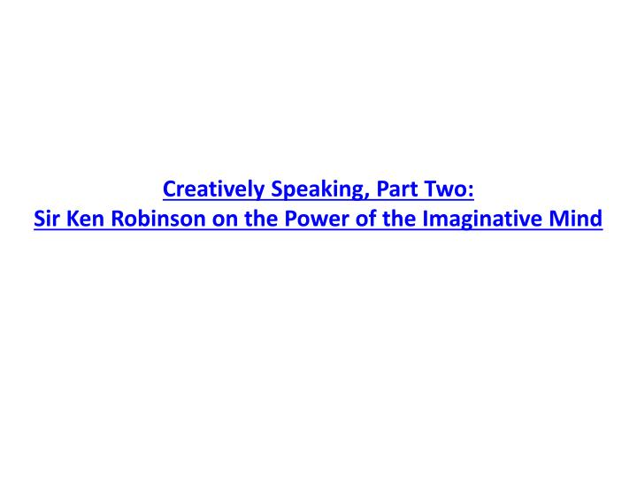 Creatively Speaking, Part Two: