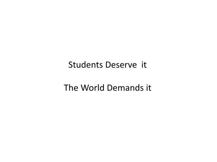 Students Deserve  it