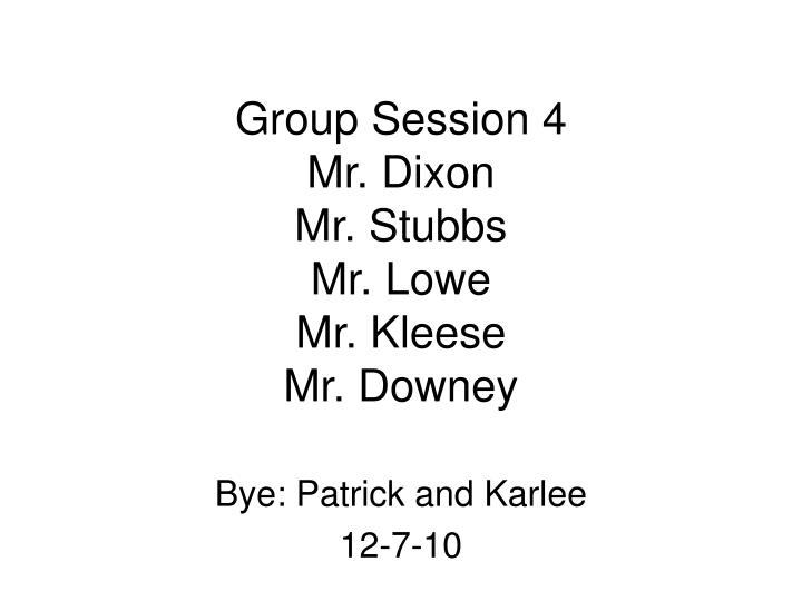 Group Session 4