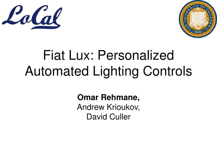 Fiat Lux: Personalized Automated Lighting Controls
