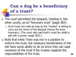 can a dog be a beneficiary of a trust1