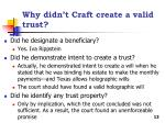 why didn t craft create a valid trust