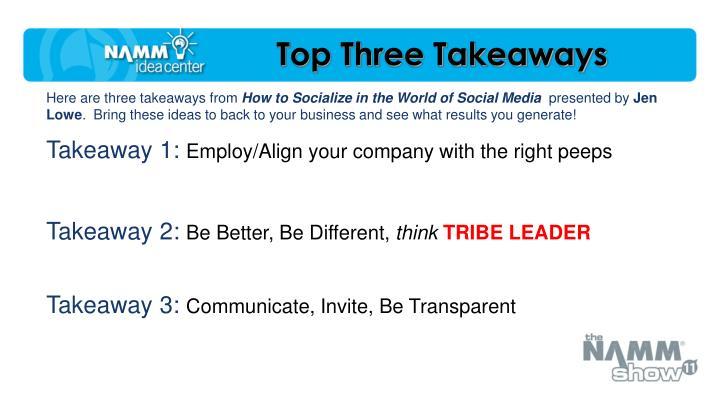 Top Three Takeaways