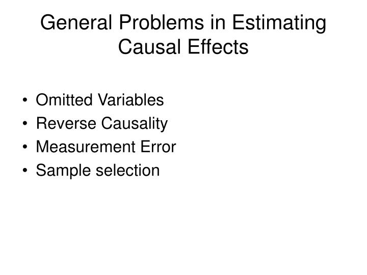 General Problems in Estimating Causal Effects