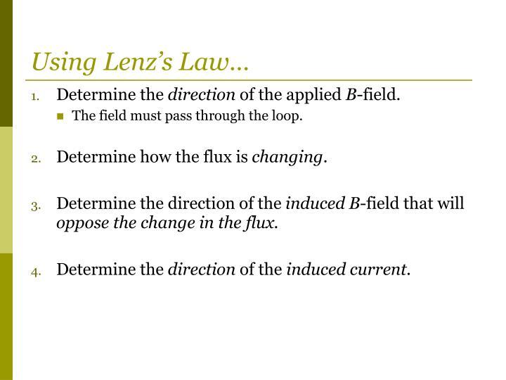 Using Lenz's Law…