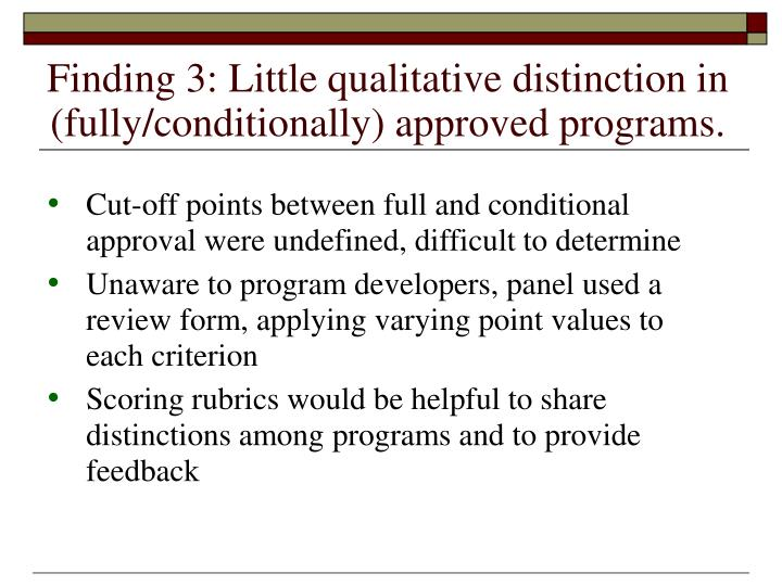 Finding 3: Little qualitative distinction in (fully/conditionally) approved programs.