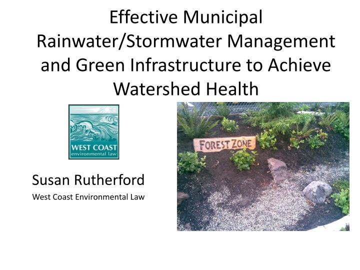 Effective Municipal Rainwater/Stormwater Management and Green Infrastructure to Achieve Watershed Health