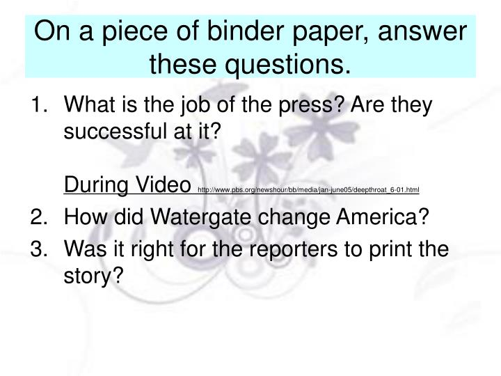 On a piece of binder paper, answer these questions.