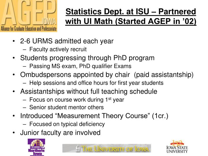Statistics Dept. at ISU – Partnered with UI Math (Started AGEP in '02)