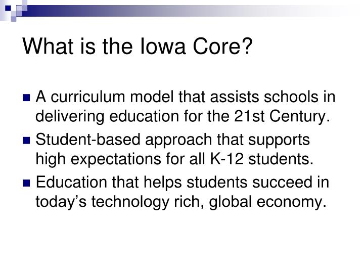 What is the iowa core