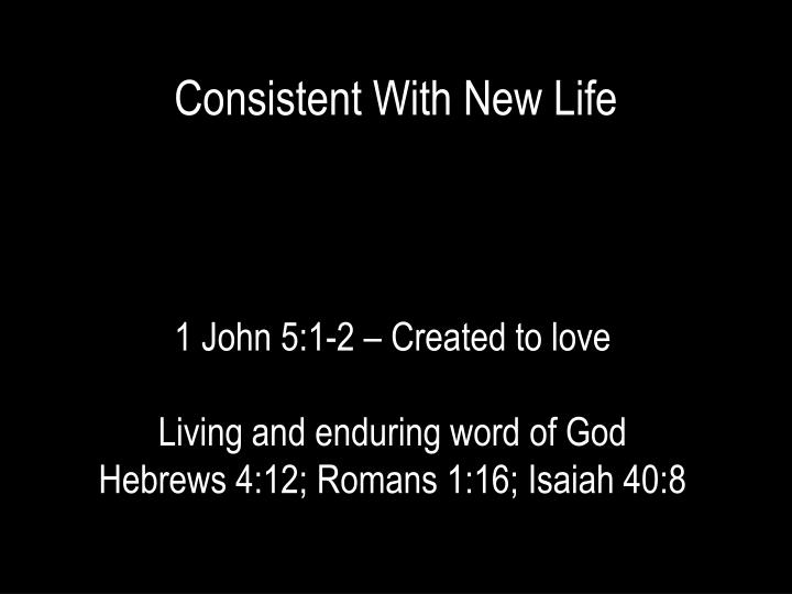 Consistent With New Life