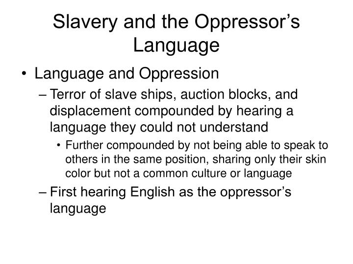 Slavery and the Oppressor's Language