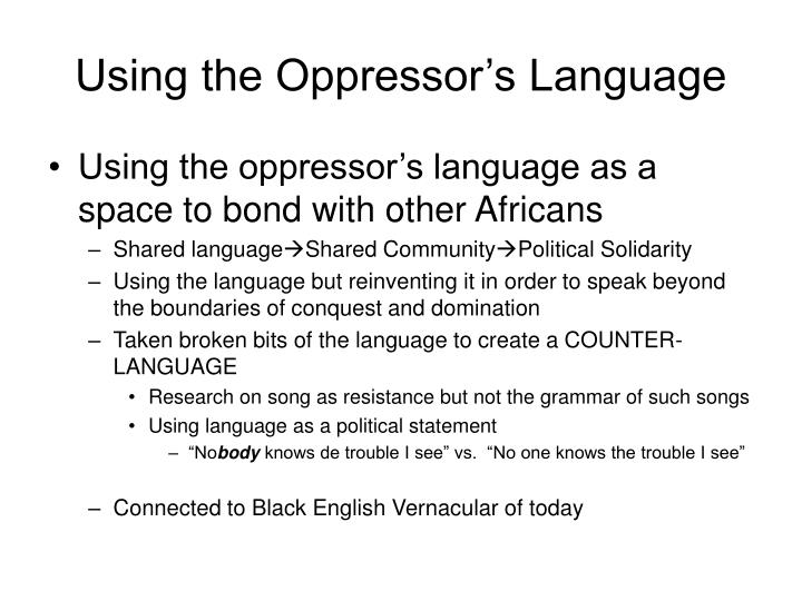 Using the Oppressor's Language