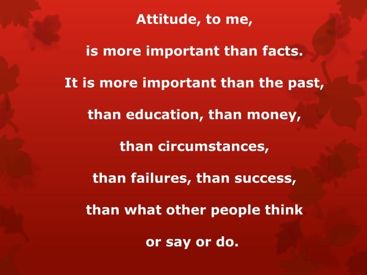 Attitude, to me,