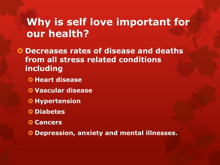 Why is self love important for our health?