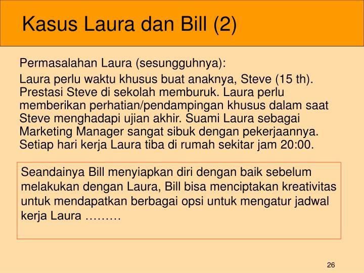 Kasus Laura dan Bill (2)