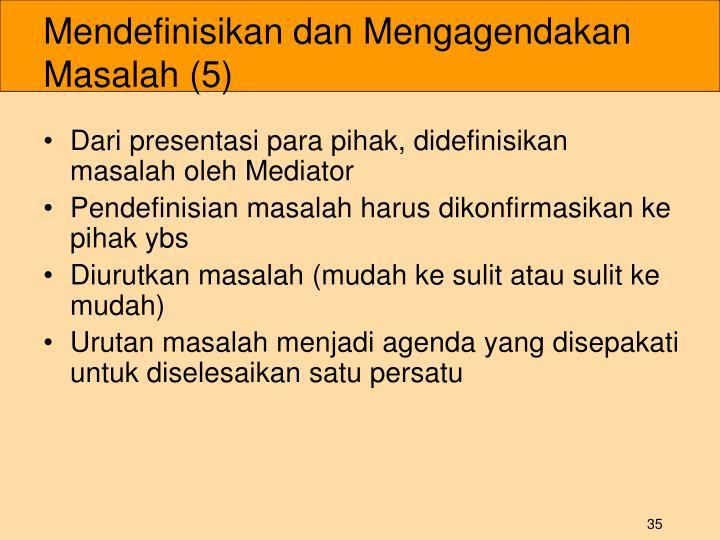 Mendefinisikan dan Mengagendakan Masalah (5)
