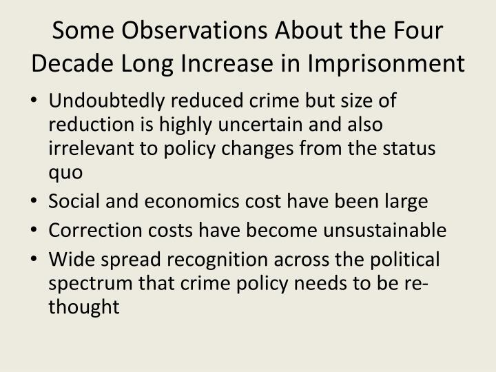 Some observations about the four decade long increase in imprisonment
