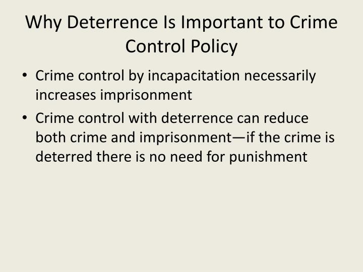 Why Deterrence Is Important to Crime Control Policy