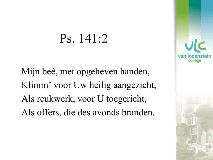 Ps. 141:2