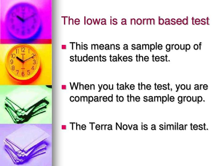 The iowa is a norm based test