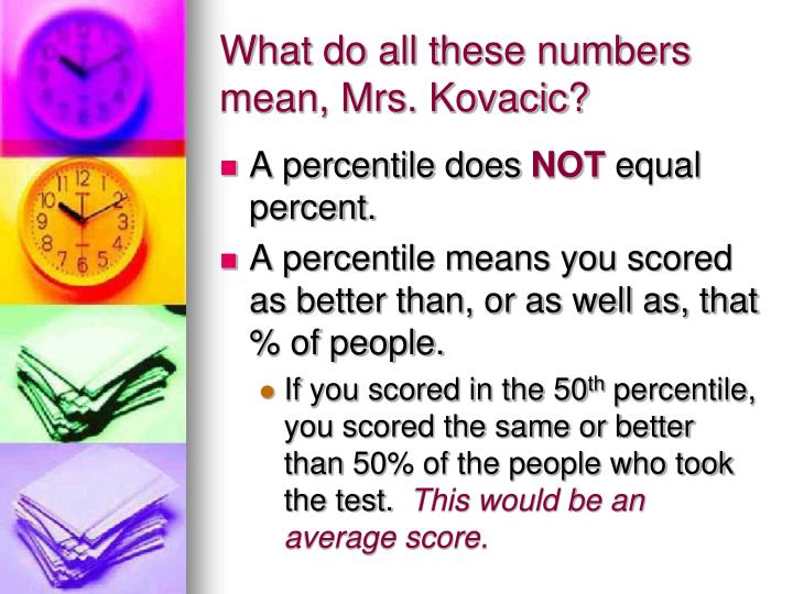 What do all these numbers mean, Mrs. Kovacic?