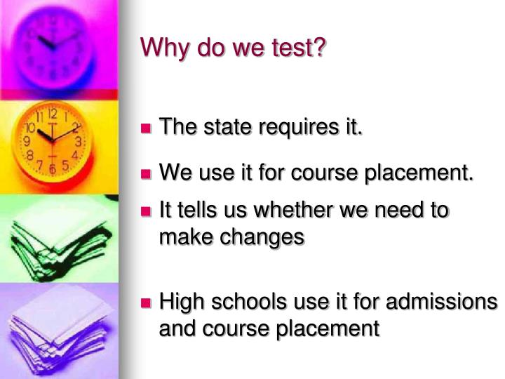 Why do we test