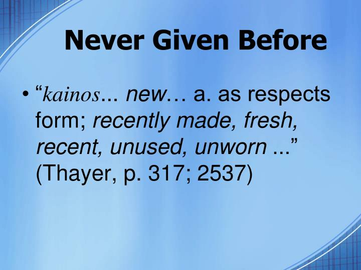 Never Given Before
