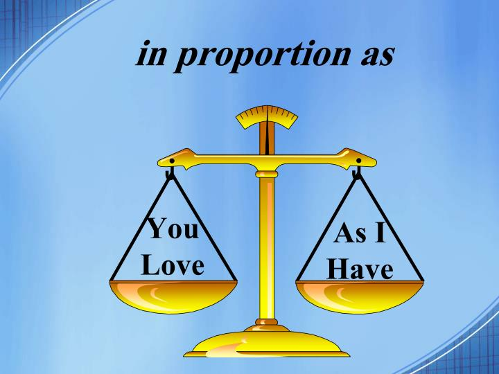 in proportion as