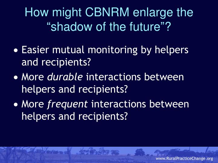 """How might CBNRM enlarge the """"shadow of the future""""?"""