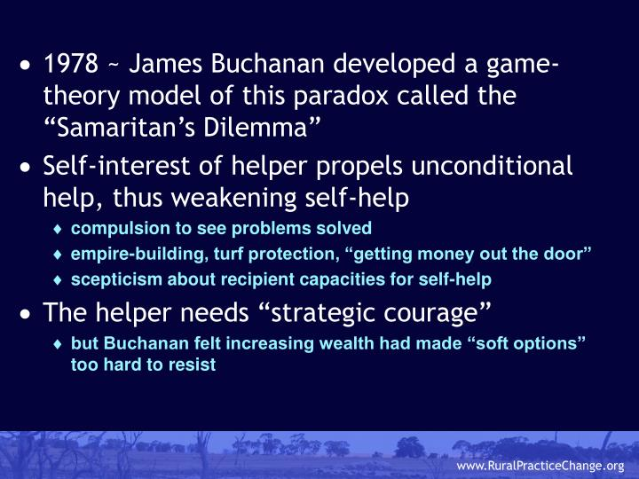 """1978 ~ James Buchanan developed a game-theory model of this paradox called the """"Samaritan's Dilemma"""""""